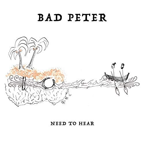 Bad Peter - Need To Hear